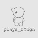 playsrough